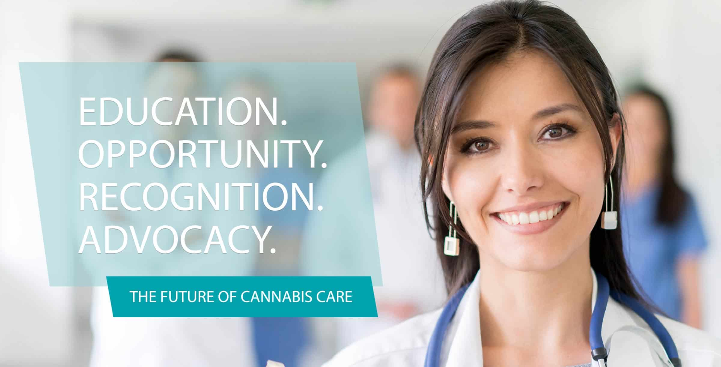 Education, Opportunity, Recognition, Advocacy - The Future of Cannabis Care
