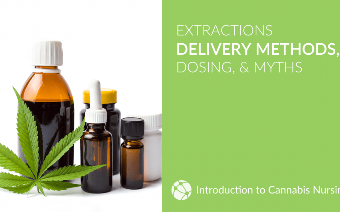 Extractions, Delivery Methods, Dosing, and Myths