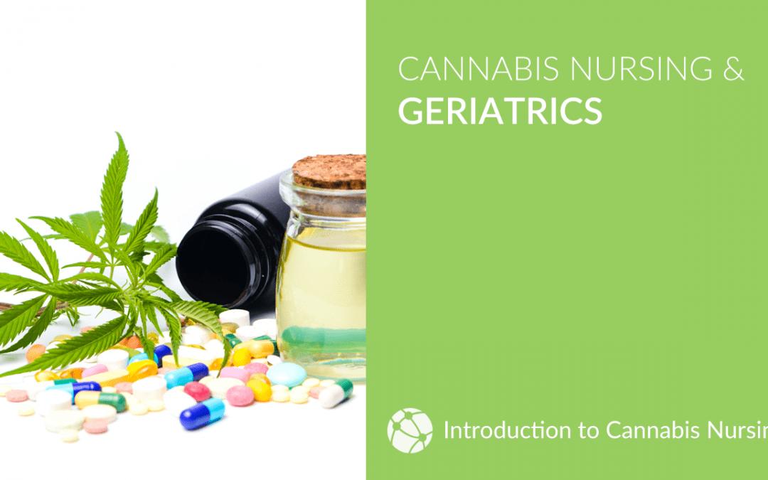 Cannabis Nursing & Geriatrics